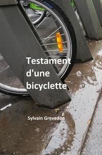 Sylvain Grevedon - Testament d'une bicyclette.