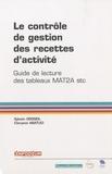 Sylvain Groseil et Clarysse Abatuci - Le contrôle de gestion des recettes d'activité - Guide de lecture des tableaux MAT2A stc.