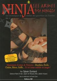 Sylvain Guintard - Ninja, les armes du Ningu - Tome 2, Les techniques de combat des guerriers de l'ombre.