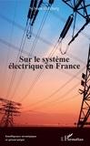 Sylvain Hercberg - Sur le système électrique en France.