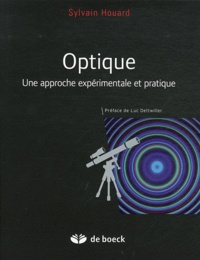 Sylvain Houard - Optique - Une approche expérimentale et pratique.