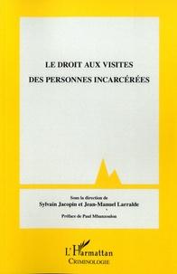 Sylvain Jacopin et Jean-Manuel Larralde - Le droit aux visites des personnes incarcérées.