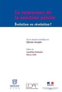 Sylvain Jacopin - Le renouveau de la sanction pénale - Evolution ou révolution ?.