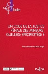 Sylvain Jacopin - Un code de la justice pénale des mineurs, quelle(s) spécificité(s) ?.