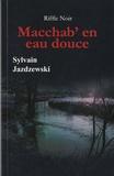 Sylvain Jazdzewski - Macchab' en eau douce.