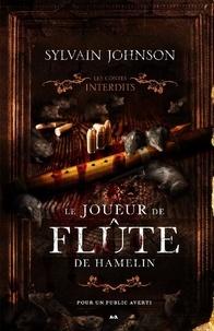 Sylvain Johnson - Les contes interdits - Le joueur de flûte de Hamelin.