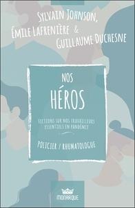 Sylvain Johnson et Emile Lafrenière - Nos héros - Fictions sur nos travailleurs essentiels en pandémie - Policier/Rhumatologue.