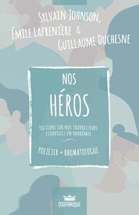Sylvain Johnson et Emile Lafrenière - Nos Héros  : Policier / Rhumatologue - Fictions sur nos travailleurs essentiels en pandémie.