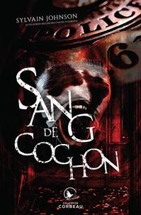 Sylvain Johnson - Sang de cochon.
