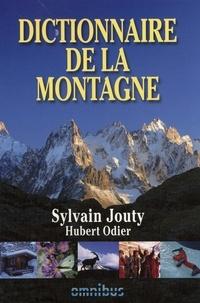 Sylvain Jouty et Hubert Odier - Dictionnaire de la montagne.