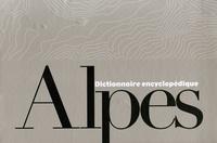 Sylvain Jouty - Dictionnaire encyclopédique des Alpes Coffret en 2 volumes.