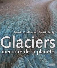 Sylvain Jouty et Sylvain Coutterand - Glaciers - Mémoire de la planète.