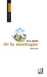Sylvain Jouty - Les mots de la montagne.