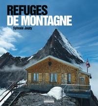 Sylvain Jouty - Refuges de montagne.