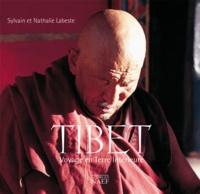 Sylvain Labeste et Nathalie Labeste - Tibet - Voyage en terre intérieure.
