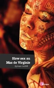 Sylvain Lainé - Slow sex au Mas de Virginie.