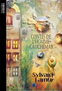 Sylvain Lamur - Contes de l'homme cauchemar.