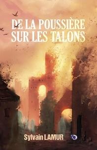 Sylvain Lamur - De la poussière sur les talons.