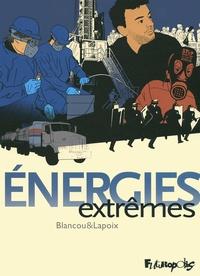 Sylvain Lapoix et Daniel Blancou - Energies extrêmes.