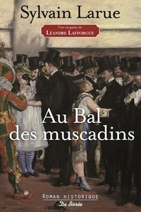 Sylvain Larue - Au bal des muscadins - Une enquête de Léandre Lafforgue.