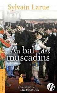 Sylvain Larue - Au bal des muscadins.