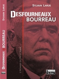 Sylvain Larue - Desfourneaux, bourreau - L'homme du petit jour.