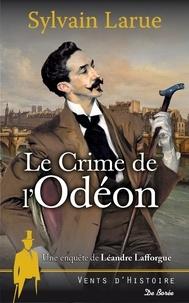 Sylvain Larue - Le crime de l'Odéon.