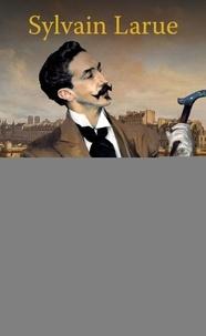Sylvain Larue - Une enquête de Léandre Lafforgue  : Le Crime de l'Odéon.