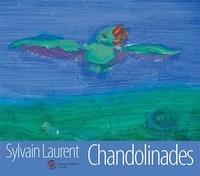 Sylvain Laurent - Chandolinades.