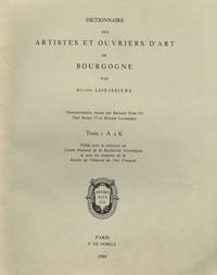 Sylvain Laveissière - Dictionnaire des artistes et ouvriers d'art de Bourgogne - Tome 1, A à K.
