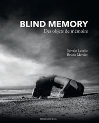 Sylvain Lavelle et Bruno Mercier - Blind Memory - Des objets de mémoire.