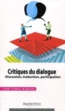 Sylvain Lavelle et Rémi Lefebvre - Critiques du dialogue - Discussion, traduction, participation.
