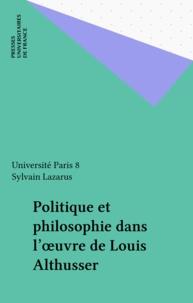 Sylvain Lazarus - Politique et philosophie dans l'oeuvre de Louis Althusser - [colloque, 29-30 mars 1990].