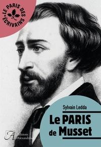 Sylvain Ledda - Le Paris de Musset.