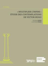 """Sylvain Ledda et Esther Pinon - """"Multiplier l'infini"""" - Etude des Contemplations de Victor Hugo."""