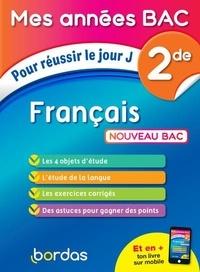 Téléchargez des livres pdf gratuits Français 2de  - Pour réussir le jour J in French 9782047357804 par Sylvain Ledda-Vengerder