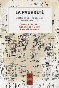 Sylvain Lefèvre et Gérard Boismenu - La pauvreté - Quatre modèles sociaux en perspective.