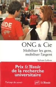 Sylvain Lefèvre - ONG & Cie - Mobiliser les gens, mobiliser l'argent.