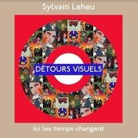 Sylvain Leheu - Détours visuels.