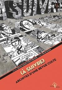 Sylvain Lesage et Gert Meesters - (A suivre) - Archives d'une revue culte.