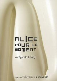 Sylvain Levey - Alice pour le moment.