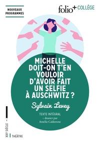 Sylvain Levey et Amélie Calderone - Michelle doit-on t'en vouloir d'avoir fait un selfie à Auschwitz?.
