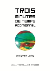 Sylvain Levey - Trois minutes de temps additionnel.
