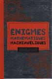 Sylvain Lhullier - Enigmes mathématiques machiavéliques.