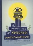 Sylvain Lhullier - Le grand livre des énigmes mathématiques.
