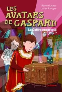 Sylvain Lignac et Louise Revoyre - Les avatars de Gaspard  : Le coffre ensorcelé.