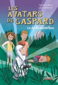 Sylvain Lignac et Louise Revoire - Les avatars de Gaspard  : Le jardin mystérieux.