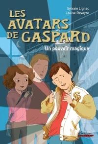 Sylvain Lignac et Louise Revoyre - Les avatars de Gaspard - Un pouvoir magique.