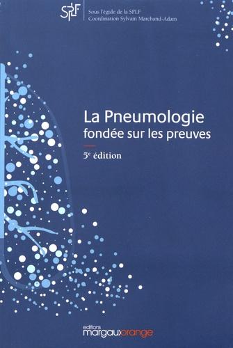 La Pneumologie Fondee Sur Les Preuves De Sylvain Marchand Adam Grand Format Livre Decitre