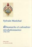 Sylvain Maréchal - Almanachs et calendrier révolutionnaires - 1788-1795.